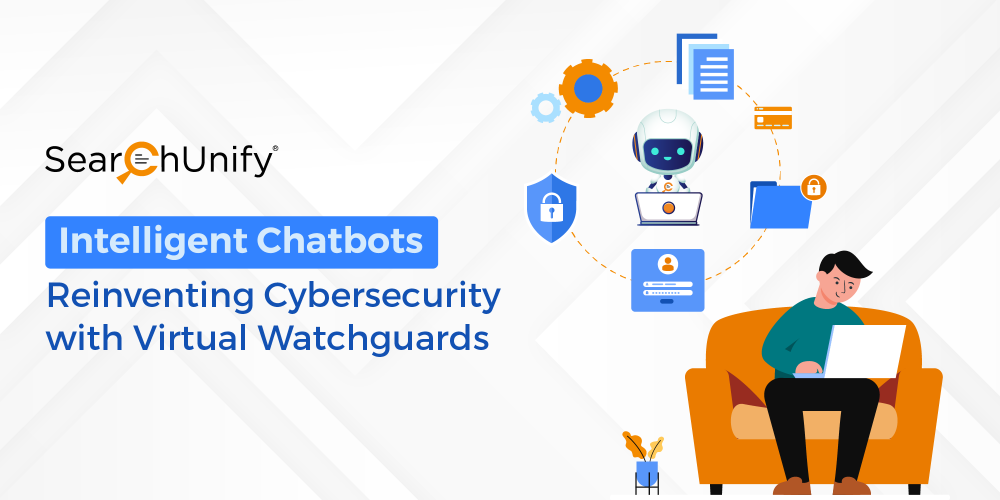 Intelligent Chatbots: Reinventing Cybersecurity with Virtual Watchguards